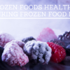 Is Frozen Foods Healthy? —Unusual Debunking Frozen Food Myths