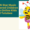 ABS-CBN Star Music Empowered Children Through Online Kids Channel Tutubee