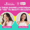 """Unilever is Saying """"Yes"""" to Beauty Inclusivity: Inspiring Stories of Women who Embraced their Individuality"""